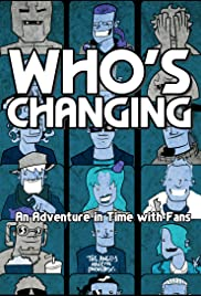 Who's Changing: An Adventure in Time with Fans Poster