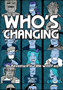 Watch new online english movies Who's Changing: An Adventure in Time with Fans by [Mpeg]