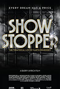 Primary photo for Show Stopper: The Theatrical Life of Garth Drabinsky