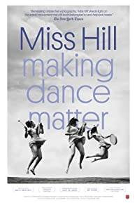 Primary photo for Miss Hill: Making Dance Matter