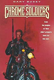 Chrome Soldiers (1992) starring Gary Busey on DVD on DVD