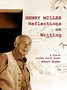 Henry Miller: Reflections on Writing
