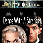 Dance with a Stranger (1985)