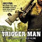 Trigger Man (2007)