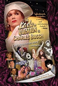 Primary photo for The Lady in Question Is Charles Busch