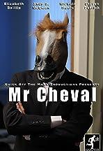 Mr Cheval