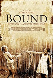 Bound: Africans versus African Americans Poster