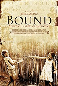 IMDB full movie downloads Bound: Africans versus African Americans [640x352]