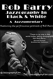 Bob Barry: Jazzography in Black and White Poster