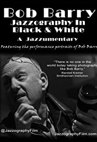 Primary photo for Bob Barry: Jazzography in Black and White
