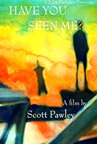 Have You Seen Me? (2010)