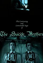 The Continuing and Lamentable Saga of the Suicide Brothers(2009) Poster - Movie Forum, Cast, Reviews