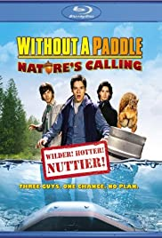 Without a Paddle: Nature's Calling (2009) 1080p