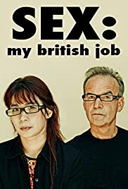 Sex: My British Job (2013) Poster - Movie Forum, Cast, Reviews