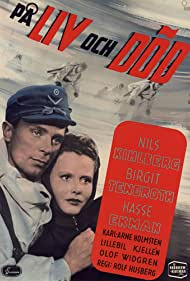 Nils Kihlberg and Birgit Tengroth in På liv och död (1943)