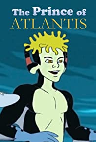 Primary photo for The Prince of Atlantis