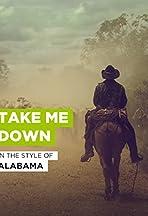 Alabama: Take Me Down