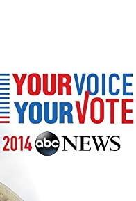 Primary photo for ABC News: Your Voice, Your Vote 2014