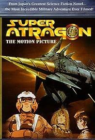 Primary photo for Super Atragon