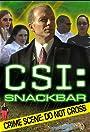 CSI:Snackbar