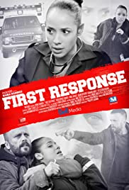First Response (2015) Poster - Movie Forum, Cast, Reviews