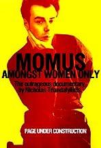 Momus: Amongst Women Only