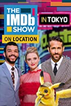 "S3.E30 - ""The IMDb Show"" On Location With the Cast of 'Pokémon Detective Pikachu'"