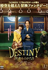 Destiny: The Tale of Kamakura (2017) Destiny: Kamakura Monogatari 720p