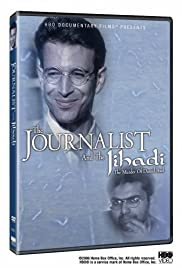 The Journalist and the Jihadi: The Murder of Daniel Pearl(2006) Poster - Movie Forum, Cast, Reviews