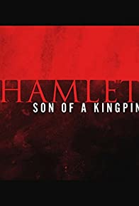 Primary photo for Hamlet, Son of a Kingpin