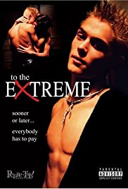 To the Extreme (2000) Poster - Movie Forum, Cast, Reviews
