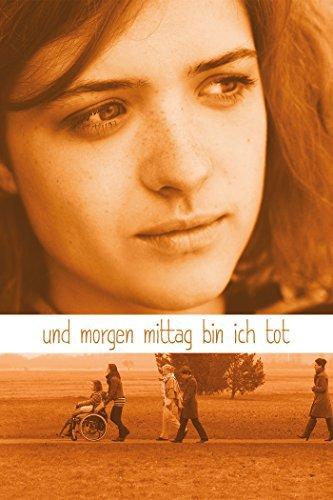 Liv Lisa Fries in Und morgen mittag bin ich tot (2013)