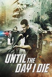 Until the Day I Die: Part 1