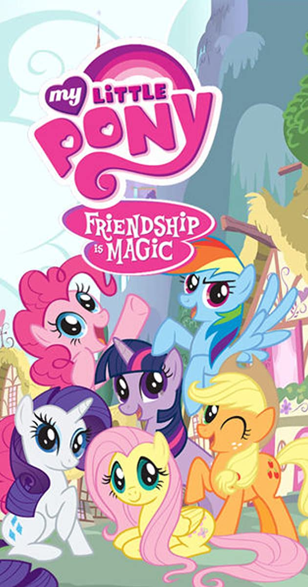 My Little Pony Friendship Is Magic Tv Series 2010 My Little