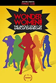 Wonder Women! The Untold Story of American Superheroines (2012) Poster - Movie Forum, Cast, Reviews