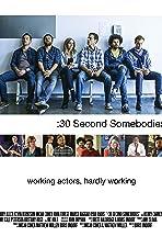 :30 Second Somebodies