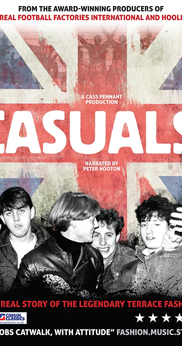 Casuals: The Story of the Legendary Terrace Fashion (2011) - IMDb