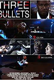 Three Bullets (2009) Poster - Movie Forum, Cast, Reviews