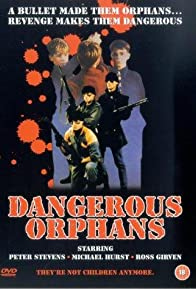 Primary photo for Dangerous Orphans