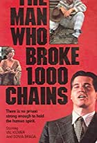 The Man Who Broke 1, 000 Chains