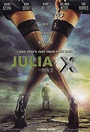 Julia X(2011) Poster - Movie Forum, Cast, Reviews