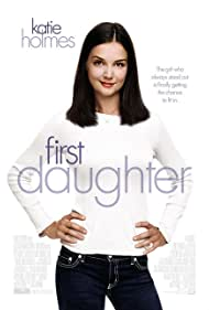 Katie Holmes in First Daughter (2004)