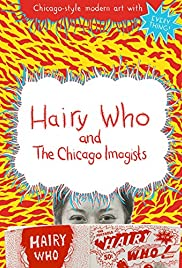 Hairy Who & The Chicago Imagists Poster