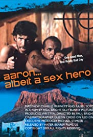 Aaron... Albeit a Sex Hero(2009) Poster - Movie Forum, Cast, Reviews