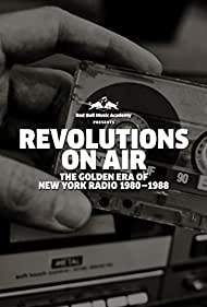 Revolutions on Air: The Golden Era of New York Radio 1980-1988 (2015)