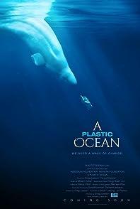 A Plastic Ocean ห้วงสมุทรพลาสติก