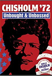 Chisholm '72: Unbought & Unbossed (2004) Poster - Movie Forum, Cast, Reviews