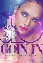 Jennifer Lopez Feat. Flo Rida: Goin' In Poster
