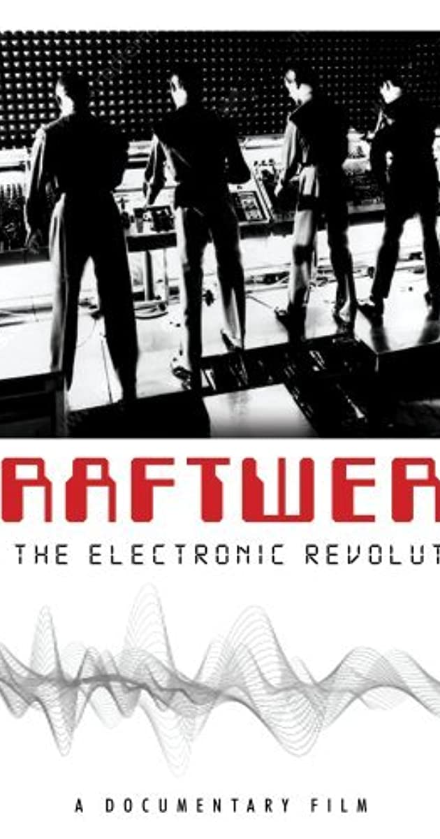 Kraftwerk and the Electronic Revolution (Video 2008) - IMDb