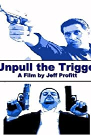 Unpull the Trigger Poster